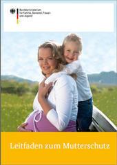Mutterschutzgesetz Broschüre des Bundesministeriums für Familie, Senioren, Frauen und Jugend